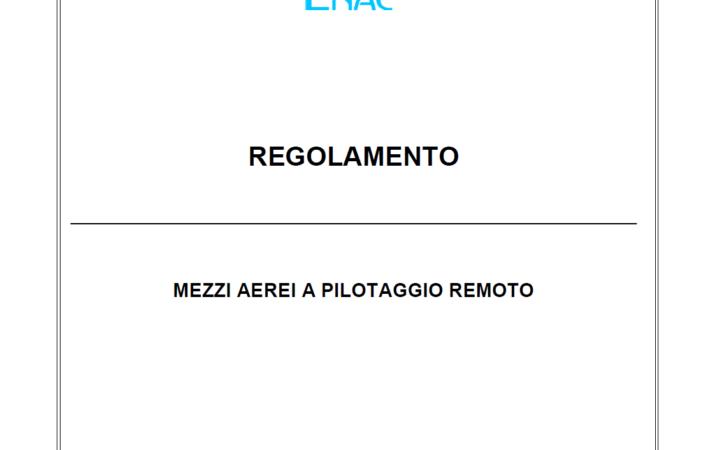 ENAC pubblica il regolamento Edizione 3 – MEZZI AEREI A PILOTAGGIO REMOTO
