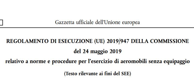 Regolamento Europeo relativo a norme e procedure per l'esercizio di aeromobili senza equipaggio